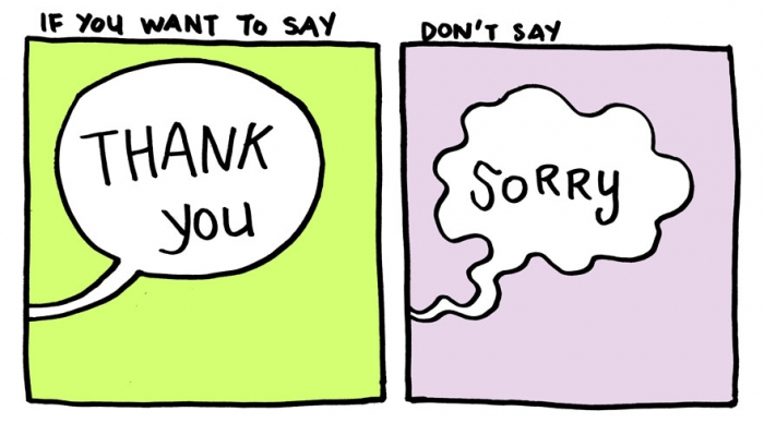 "Stop Saying ""Sorry"" And Say ""Thank You"" Instead (1)"
