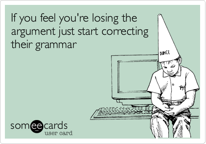 cant win an argument correct grammar