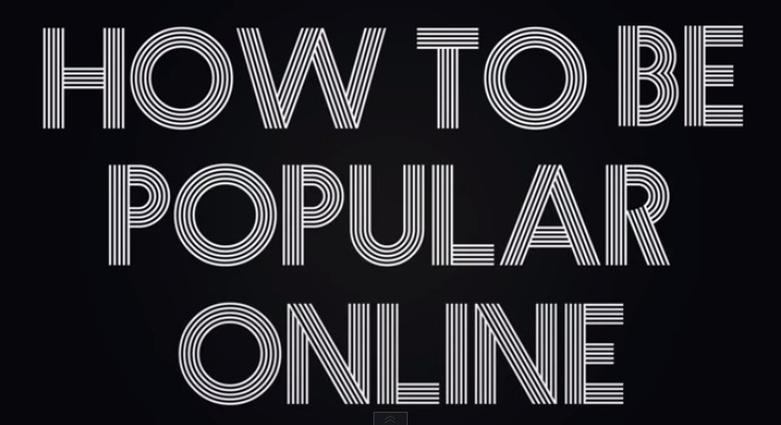 how to be popular online