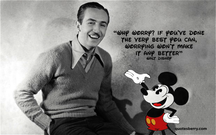 why worry walt disney quote